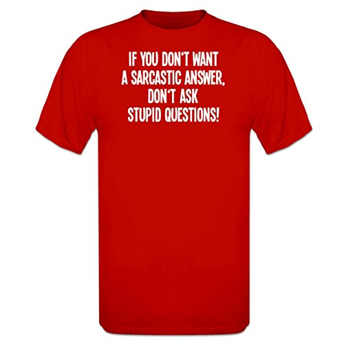 if-you-dont-want-a-sarcastic-answer-dont-ask-stupid-questions-t-shirt-by-shirtcity
