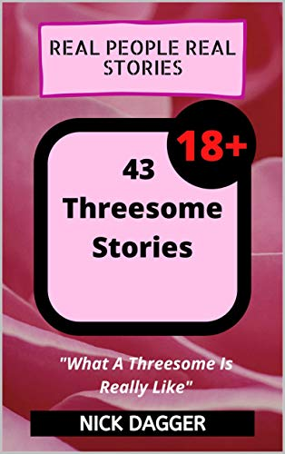 Real People Real Stories - 43 Threesome Stories (English Edition ...
