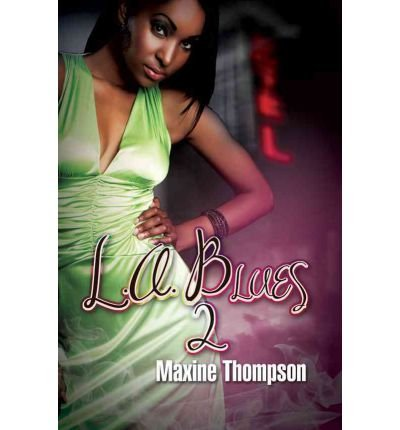 [L.A. Blues 2: Slipping Into Darkness (Urban Renaissance) [ L.A. BLUES 2: SLIPPING INTO DARKNESS (URBAN RENAISSANCE) BY Thompson, Maxine ( Author ) Jun-01-2012[ L.A. BLUES 2: SLIPPING INTO DARKNESS (URBAN RENAISSANCE) [ L.A. BLUES 2: SLIPPING INTO DARKNESS (URBAN RENAISSANCE) BY THOMPSON, MAXINE ( AUTHOR ) JUN-01-2012 ] By Thompson, Maxine ( Author )Jun-01-2012 Paperback