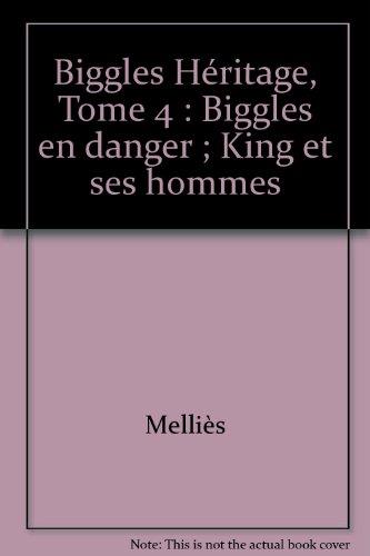 Biggles Héritage, Tome 4 : Biggles en danger ; King et ses hommes