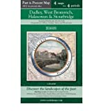Dudley, West Bromwich, Halesowen & Stourbridge (PPR-DUS): Four Ordnance Survey Maps from Four Periods from Early 19th Century to the Present Day (Cassini Past and Present Map) (