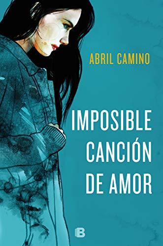 Imposible canción de amor por Abril Camino