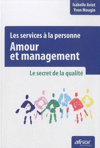 Les services à la personne : Amour et management - Le secret de la qualité par Isabelle Aviet