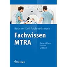 Fachwissen MTRA: Für Ausbildung, Studium und Beruf (Springer-Lehrbuch)