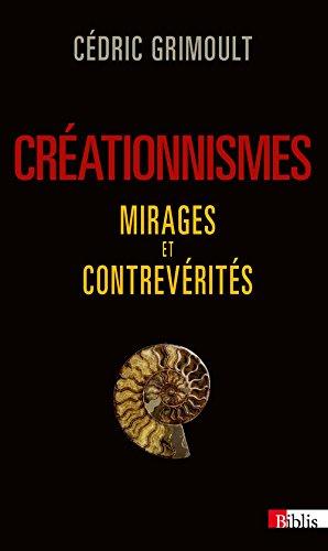 Créationnismes. Mirages et contrevérités par Cedric Grimoult