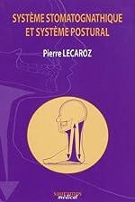 Système stomatognathique et système postural - Les dents de l'homme debout de Pierre Lecaroz