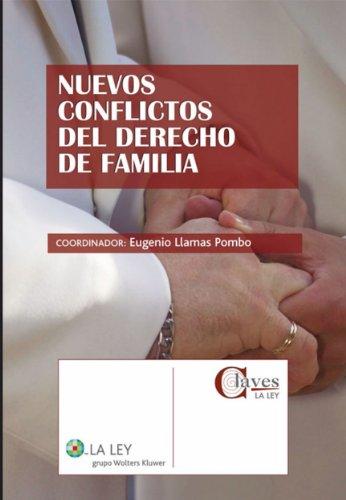 Nuevos conflictos del derecho de familia (Claves La Ley) por Eugenio Llamas Pombo