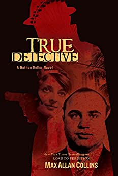 True Detective (Nathan Heller Novels) by [Collins, Max Allan]