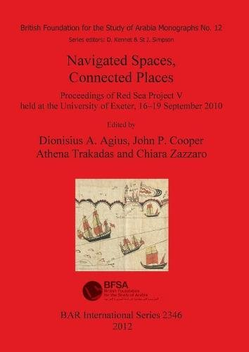 Navigated Spaces, Connected Places (BAR International Series)