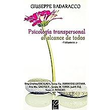 Psicología Transpersonal al alcance de todos Vol. 2 (Instituto Badaracco-Psicología Transpersonal nº 4)