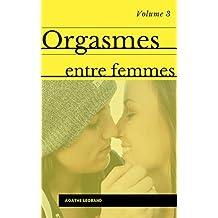 Orgasmes entre femmes 3 - Compilation de nouvelles