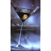 The Martini Companion: The Connoisseur's Guide