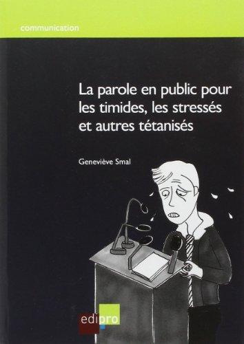 La parole en public pour les timides, les stresss et autres ttaniss de Genevive Smal (15 juin 2011) Broch
