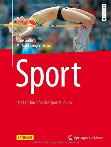 Sport: Das Lehrbuch für das Sportstudium (Bachelor) (Sport-biomechanik)