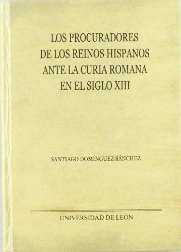 Los procuradores de los reinos hispanos ante la curia romana en el siglo XIII (Monumenta Hispaniae Pontifica)
