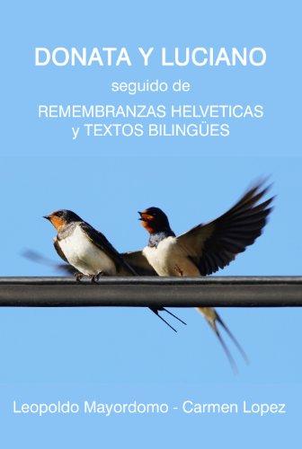 Donata y Luciano, Remembranzas Helvéticas y Textos Bilingües por Leopoldo Mayordomo