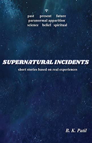 Supernatural Incidents: short stories based on real incidents
