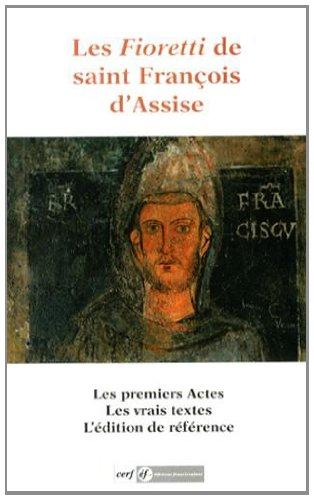 Les Fioretti de saint François d'Assise : Les Actes du bienheureux François et de ses compagnons