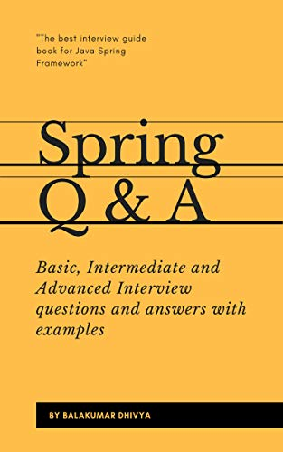 Spring Q&A: Spring Basic, Intermediate and Advanced