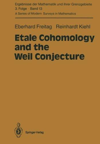 Etale Cohomology and the Weil Conjecture (Ergebnisse der Mathematik und ihrer Grenzgebiete. 3. Folge / A Series of Modern Surveys in Mathematics) by Eberhard Freitag (2012-12-03)