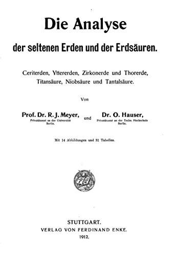 Die Analyse der seltenen Erden und der Erdsäuren Ceriterden, Yttererden, Zirkonerde und Thorerde, Titansäure, Niobsäure und Tantalsäure