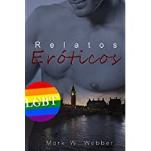 Antología de relatos LGBT (Spanish Edition)