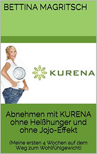 Abnehmen mit KURENA ohne Heißhunger und ohne Jojo-Effekt: (Meine ersten 4 Wochen auf dem Weg zum Wohlfühlgewicht)