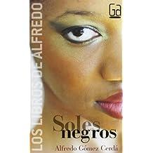 Soles negros: Los libros de Alfredo Gómez Cerdá: 1