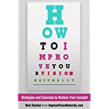 How To Improve Your Vision Naturally: Strategies and Exercises to Restore Your Eyesight (English Edition)
