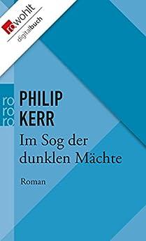 Im Sog der dunklen Mächte: Die Berlin-Trilogie (Bernie Gunther ermittelt 2) von [Kerr, Philip]