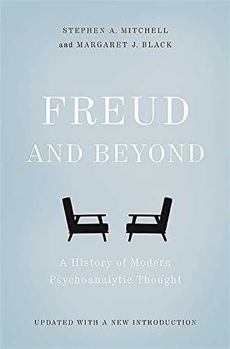 Freud and Beyond: A History of Modern Psychoanalytic Thought