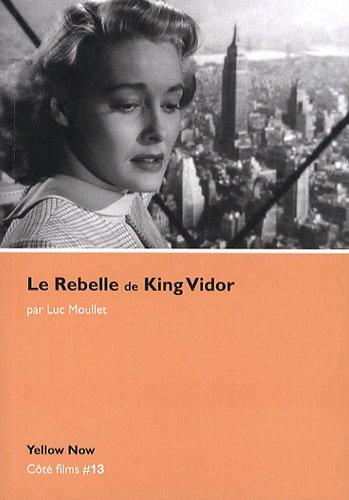 Le Rebelle de King Vidor : Les arêtes v...
