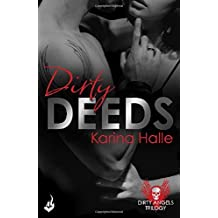 Dirty Deeds: Dirty Angels 2 by Karina Halle (2015-04-09)