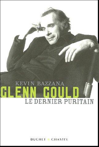 Glenn Gould, le dernier puritain