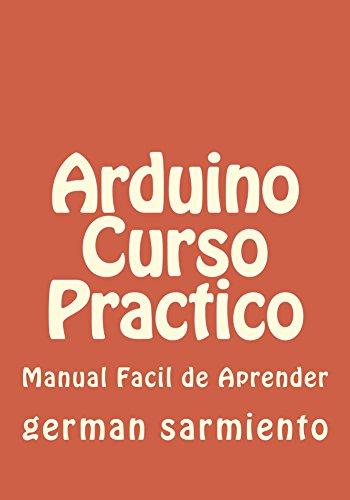 Arduino Curso Practico: aprende arduino eBook: sarmiento, german ...