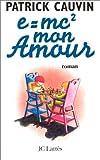 e = mc2 mon amour