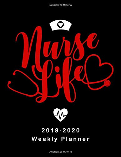 Nurse Life 2019 - 2020 Weekly Planner: LPN RN Nurse Monthly Daily Healthy Lifestyle Activities Schedule July 2019 to December 2020 Journal Pages Hat & Heart Red