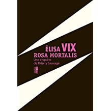 Rosa mortalis: Une enquête de Thierry Sauvage (Rouergue noir)