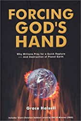 Forcing God's Hand: Why Millions Pray for a Quick Rapture and Destruction of Planet Earth