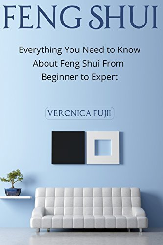 feng-shui-everything-you-need-to-know-about-feng-shui-from-beginner-to-expert-by-veronica-fujii-2015-07-30