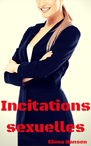 Incitations sexuelles par Elena Hansen
