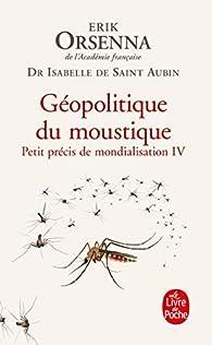 Géopolitique du moustique par Erik Orsenna