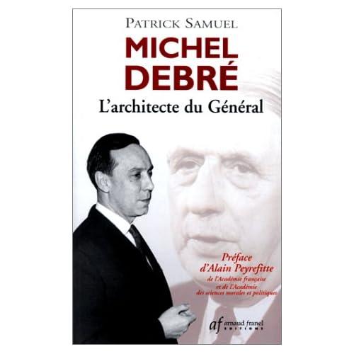 Michel Debré, l'architecte du Général