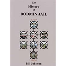 The History of Bodmin Jail: 1779 - 2006