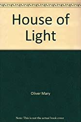 House of Light by Oliver Mary (1990-05-01)