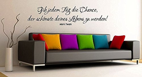 """Wandtattoo-Wandaufkleber Spruch/Zitat """"Mark Twain"""" - ***Gib jedem Tag die Chance,...*** - (Größen.- und Farbauswahl)"""