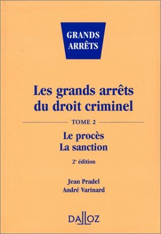 Grands arrêts du droit criminel, 2e édition. Le procès, la sanction tome 2