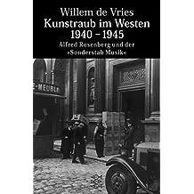 """Kunstraub im Westen 1940-1945: Alfred Rosenberg und der """"Sonderstab Musik"""""""