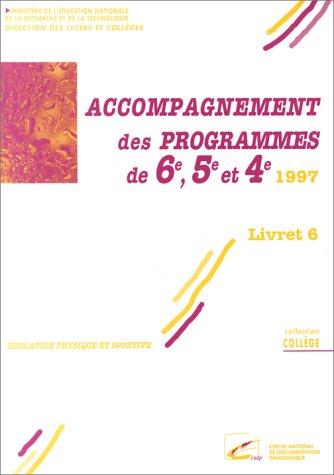 Accompagnement des Programmes de 6e, 5e, 4e. Education Physique et Sport