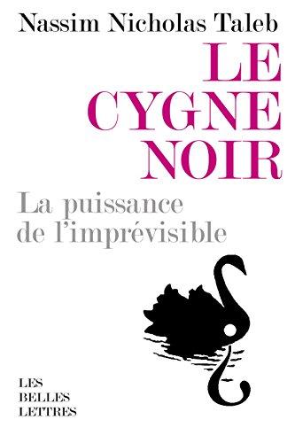 Le Cygne noir: La puissance de l'imprvisible, dition augmente de l'essai Force et fragilit